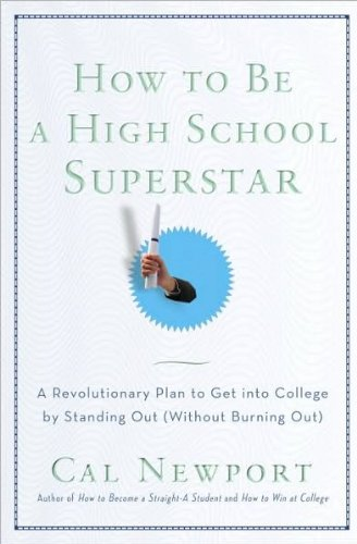 How to Be a High School Superstar (text only) 1st (First) edition by C. Newport pdf epub