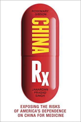 China Rx  Exposing The Risks Of Americas Dependence On China For Medicine