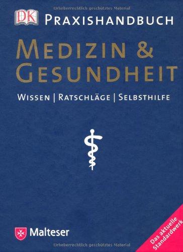 Praxishandbuch Medizin & Gesundheit: Wissen /Ratschläge /Selbsthilfe