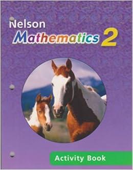 Nelson Mathematics 2 Activity Workbook, Grade 2: Math