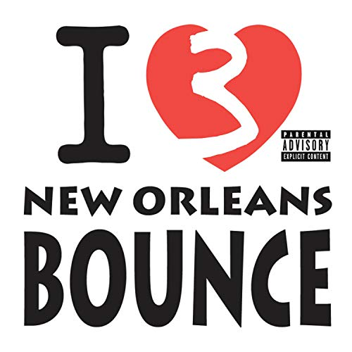 I Love New Orleans Bounce, Vol. 3 [Explicit]