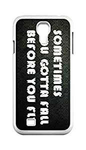 Cool Painting Sometimes You Gotta Fall Before You Fly Snap-on Hard Back Case Cover Shell for Samsung GALAXY S4 I9500 I9502 I9508 I959 -1051