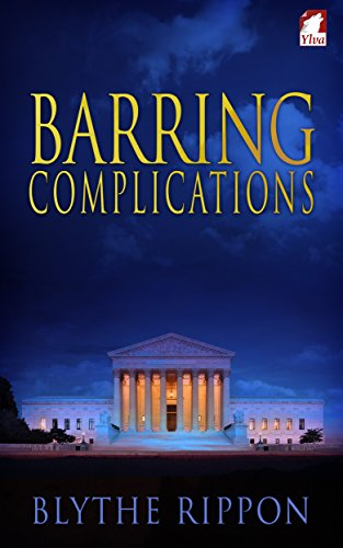 Barring Complications (The Love and Law Series Book 1) by [Rippon, Blythe]