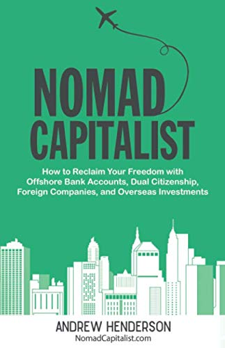 Nomad Capitalist: How to Reclaim Your Freedom with