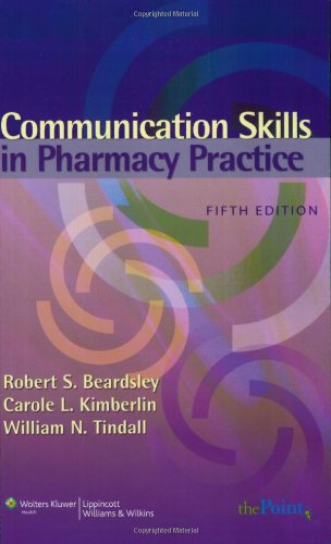 Communication Skills in Pharmacy Practice: A Practical Guide for Students and Practitioners (Point (Lippincott Williams & Wilkins))