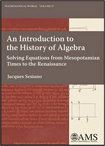 An introduction to the history of algebra solving equations from an introduction to the history of algebra solving equations from mesopotamian times to the renaissance mathematical world new ed edition fandeluxe Image collections