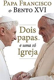 Dois papas... e uma só Igreja