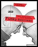 Funky Business Forever: Cómo disfrutar con el capitalismo