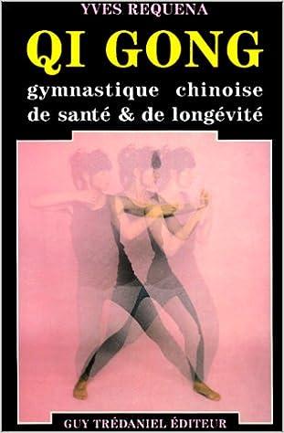 Qi gong, gymnastique chinoise de santé & de longévité pdf epub