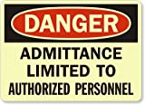 Danger: Admittance Limited to Authorized Personnel, GlowSmartTM Glow-in-the-Dark Adhesive Sign, 14