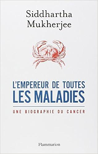 Téléchargement L'empereur de toutes les maladies : Une biographie du cancer pdf, epub ebook