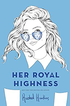 Her Royal Highness (Royals Book 2) by [Hawkins, Rachel]