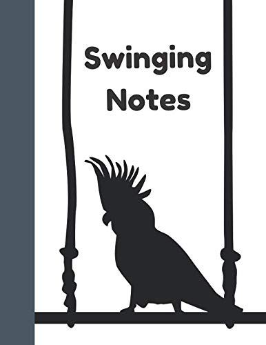(Swinging Notes: Cockatoo Silhouette Bird College Ruled Composition Writing Notebook)