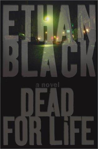 Dead for Life: A Novel (Black, Ethan)