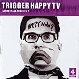 Trigger Happy TV: Soundtrack To Series 2