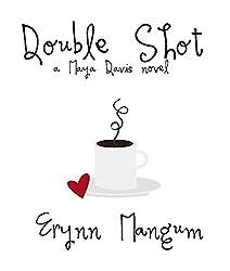 Double Shot (The Maya Davis series Book 3)