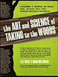 The Art and Science of Taking to the Woods, C. B. Colby and Bradford Angier, 0811701093