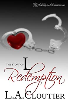 Redemption: The Story of L Concludes by [Cloutier, L.A.]