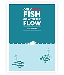 Only dead fish go with the flow inspirational for Inspirational fishing quotes