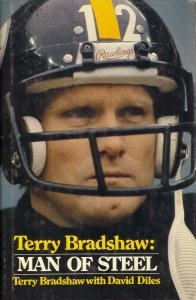 Terry Bradshaw  Man Of Steel