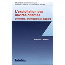 EXPLOITATION DES NAVIRES CITERNES:PETROLIERS,GAZIERS...