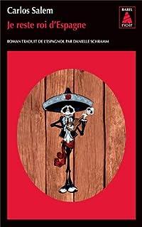 Je reste roi d'Espagne : roman, Salem, Carlos