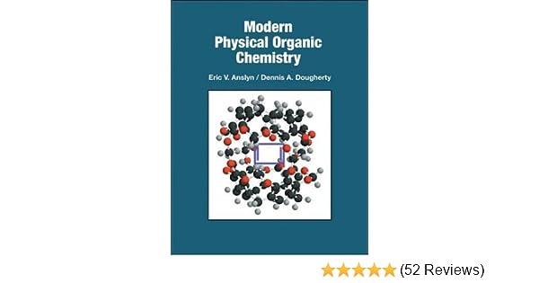 Modern Physical Organic Chemistry Eric V Anslyn Dennis A