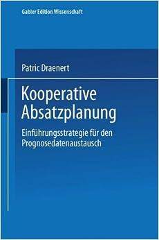 Kooperative Absatzplanung: Einführungsstrategie für den Prognosedatenaustausch (Gabler Edition Wissenschaft) (German Edition)