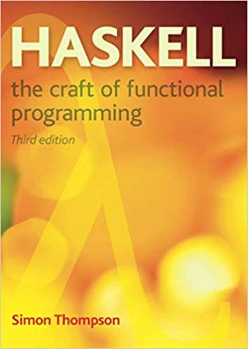 Haskell: The Craft of Functional Programming (3rd Edition
