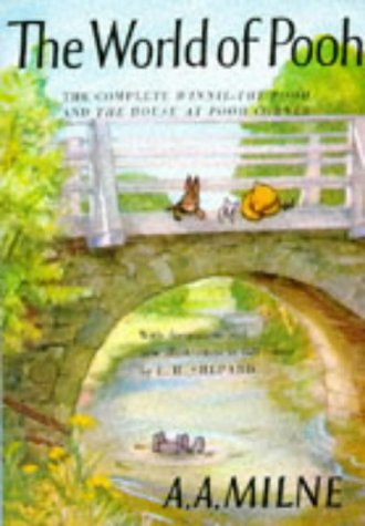 The World of Christopher Robin (The Complete When We Were Young and Now We Are Six)