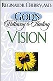 God's Pathway to Healing, Reginald B. Cherry, 0764227653