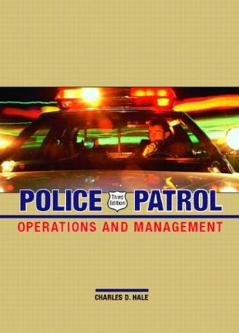 Police Patrol: Operations and Management (3rd Edition)