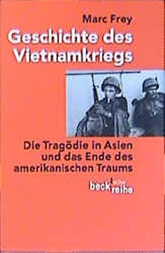 geschichte-des-vietnamkriegs-die-tragdie-in-asien-und-das-ende-des-amerikanischen-traums-beck-sche-reihe