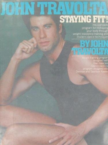 John Travolta, Staying fit!: His complete program for reshaping your body through weight resistance training and modern