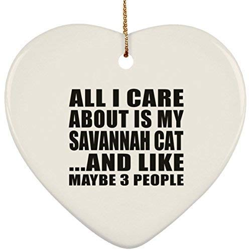 Arthuryerkes Cat Lover Ornament, All I Care About is My Savannah Cat and Like Maybe 3 People Heart Christmas Ornament Holiday Decor Gift for Cat Owner Pet Lover