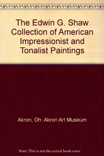 The Edwin G. Shaw Collection of American Impressionist and Tonalist Paintings (Tonalist Painting)