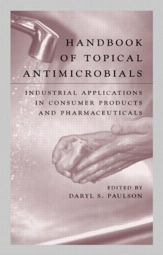 Handbook of Topical Antimicrobials: Industrial Applications in Consumer Products and Pharmaceuticals (Manufacturing Engi