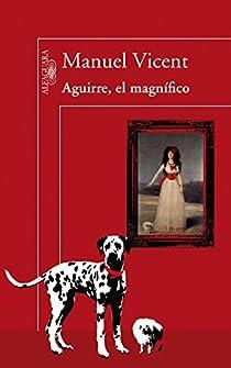 Aguirre, el magnífico par Manuel Vicent