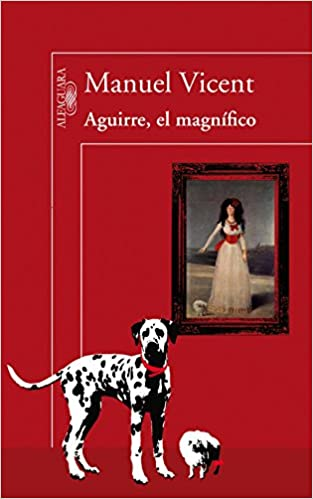 Amazon.com: Aguirre, el magnífico (Spanish Edition) (9788420406299): Manuel Vicent: Books