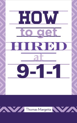 how to get hired at 9 1 1 by margetta thomas