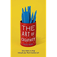 The Art of Creativity: The Daily Habits of Highly Creative People (English Edition)