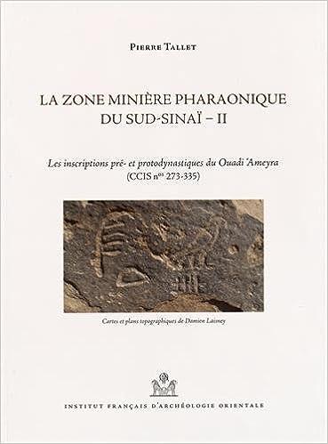 La zone minière pharaonique du Sud-Sinaï : Volume 2, Les ...