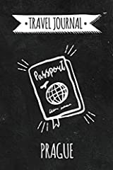 Travel Journal: Prague This travel journal with 120 pages is the perfect companion for your next travel! You can write down every experiences you make and bring all the adventures you made on your vacation on paper. Packing list Fill in place...