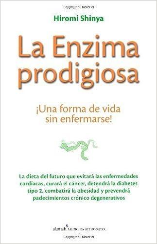 La Enzima Prodigiosa: Una Forma de Vida Sin Enfermarse!=The Enzyme ...