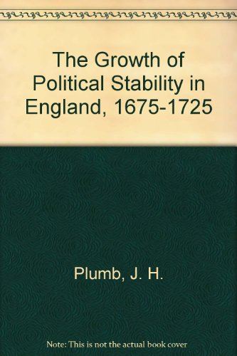 The Growth of Political Stability in England, 1675-1725