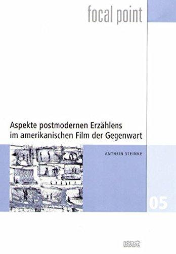 Aspekte postmodernen Erzählens im amerikanischen Film der Gegenwart (Focal Point)