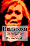 Book cover from Hellstorm: The Death of Nazi Germany, 1944-1947 by Thomas Goodrich