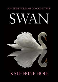 Swan by [Hole, Katherine]