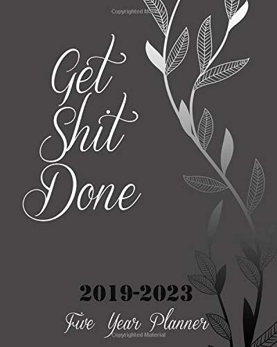 Pdf Home Get Shit Done 2019-2023 Five Year Planner: Silver Tree Cover, 8' x 10' Five Year 2019-2023 Calendar Planner, Monthly Calendar Schedule Organizer (60 ... With Holidays and inspirational Quotes
