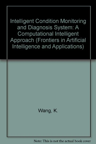 Intelligent Condition Monitoring and Diagnosis System (Frontiers in Artificial Intelligence and Applications)